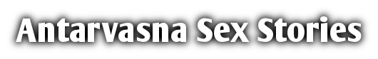 Antarvasna-Indian Sex Stories-Antervasna