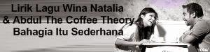 Lirik Lagu Wina Natalia & Abdul The Coffee Theory - Bahagia Itu Sederhana