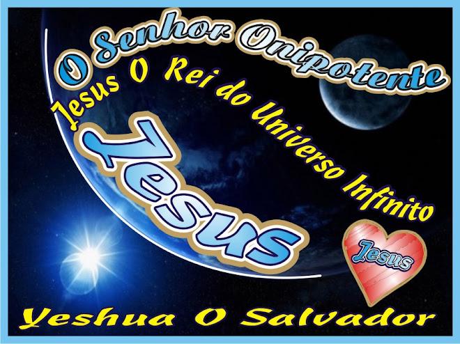 O Senhor Onipotente O Poderoso Yeshua O Salvador