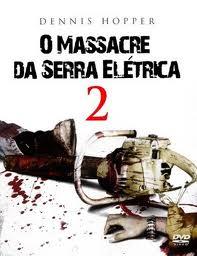 Filme O Massacre Da Serra Elétrica 2   Dublado