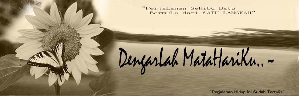 """""""DeNGARLah MATAhaRiKu.."""""""