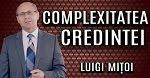 Luigi Mițoi 🔴 Complexitatea Credinței