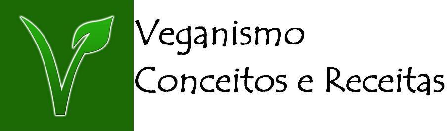 Veganismo (conceitos e receitas)