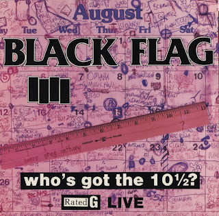 Black Flag, Who's Got the 10 1/2?