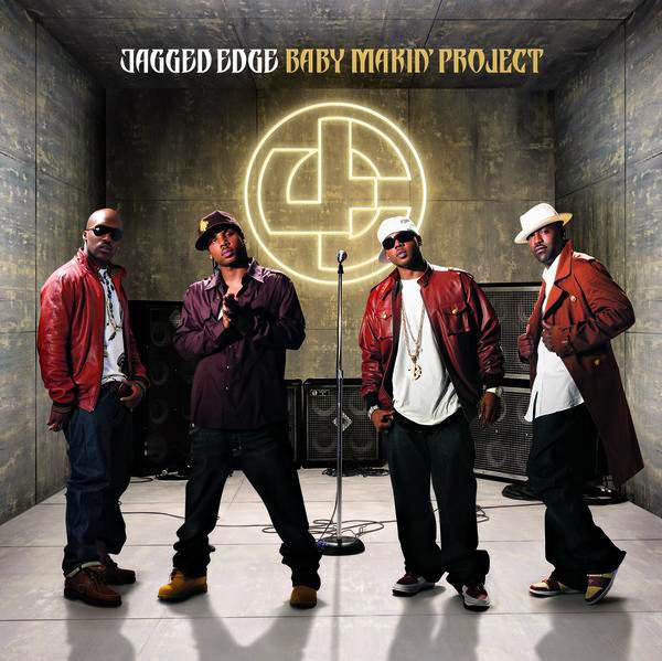 Jagged Edge - Baby Makin' Project Cover