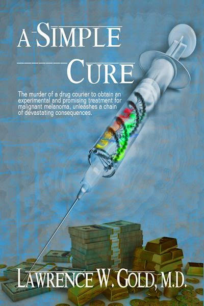 a simple cure, lawrence w. gold m.d., medicine, melanoma, cancer, experimental treatment