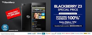 BlackBerry Z3 Harga Baru Rp 1.599.000 dan Promo Spesial Shocking Shopping Cashback 100%