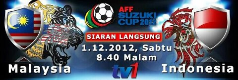 Live Streaming Malaysia vs Indonesia 1 Disember 2012 - Piala AFF Suzuki 2012