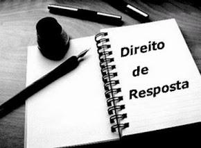DIREITO DE RESPOSTA, AQUI VOCÊ TEM ESPAÇO!!