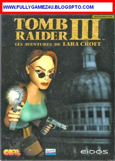 Downlaod tomb Raider 3 Adventures Of lara Croft Game