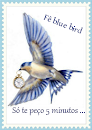O Blogue da Fê Blue Bird