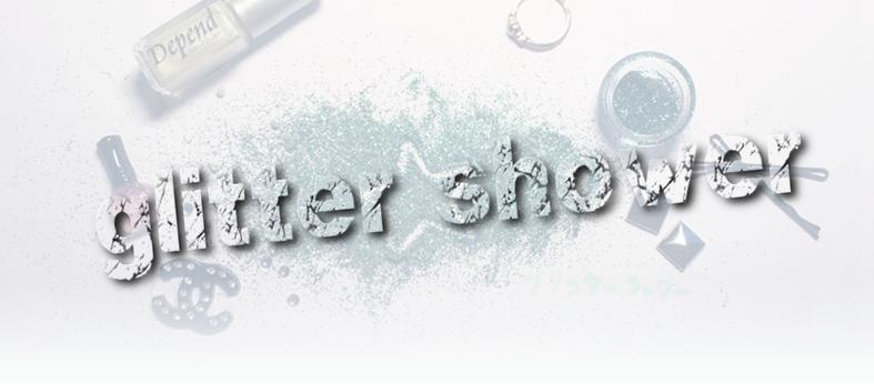 glitter☆shower