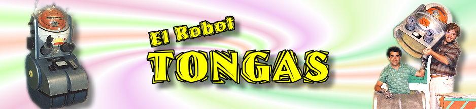 El Robot Tongas