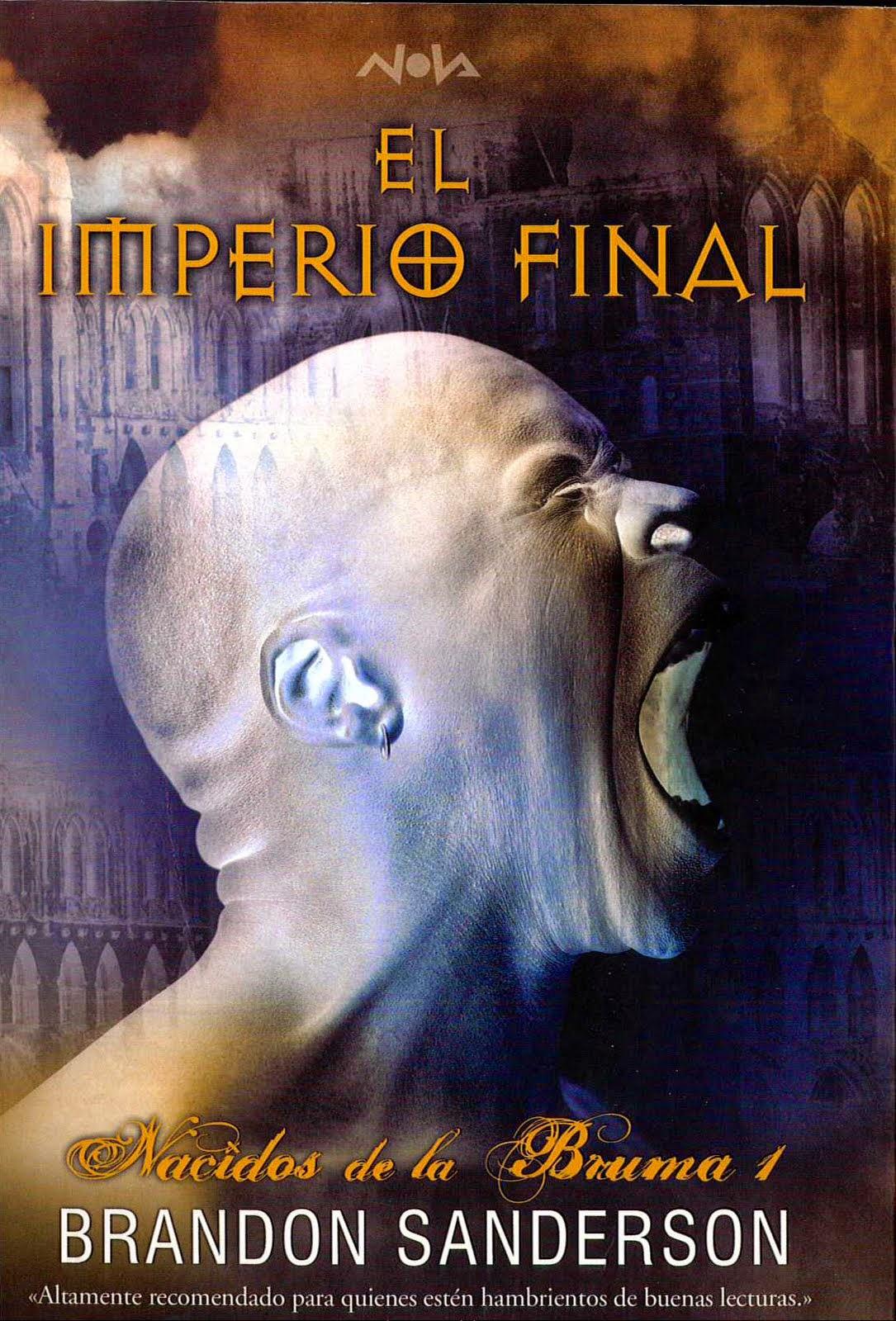 En este caso de la trilogía Nacidos de la bruma con su primera entrega: El  imperio final (2006).