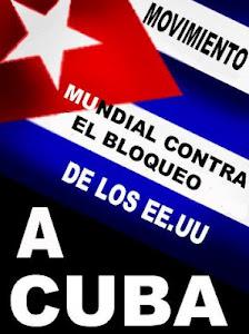 ABAJO EL BLOQUEO CONTRA CUBA