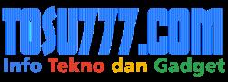 tosu777.com - Info Tekno dan Gadget