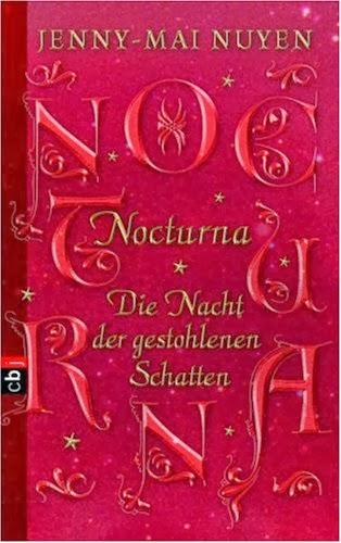 http://www.randomhouse.de/Taschenbuch/Nocturna-Die-Nacht-der-gestohlenen-Schatten/Jenny-Mai-Nuyen/e365040.rhd