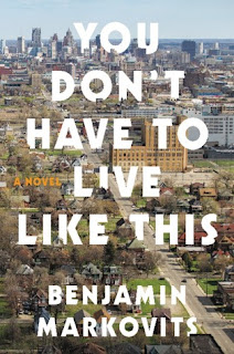 You Don't Have to Live Like This, Benjamin Markovits