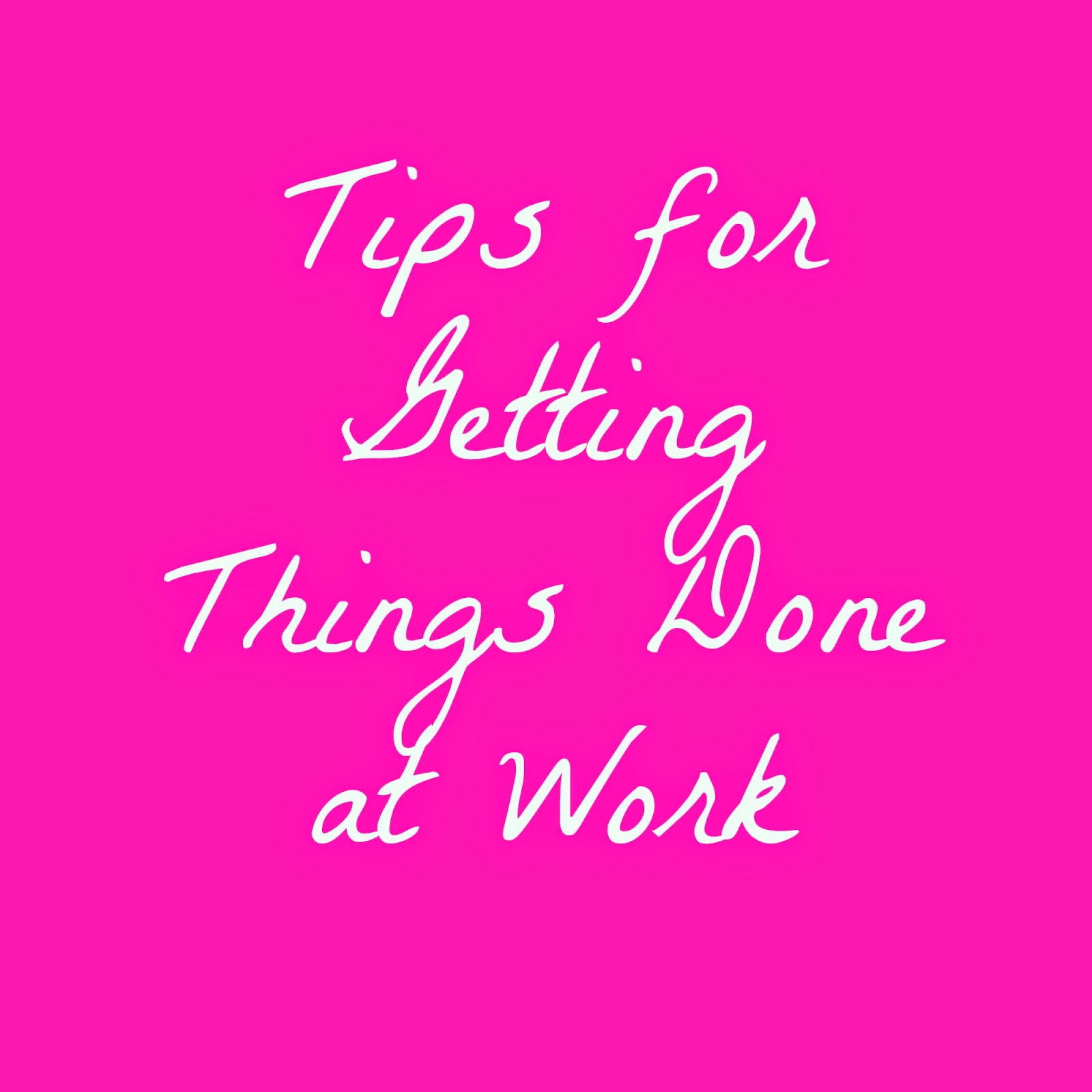 how to get things done at work