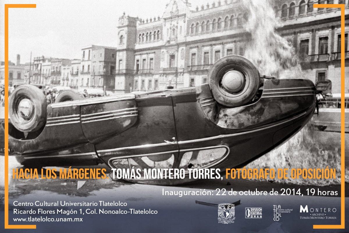 Hacia los márgenes. Tomás Montero, fotógrafo de oposición en el CCU Tlatelolco