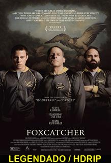 Assistir Foxcatcher – Uma História que Chocou o Mundo Legendado 2014