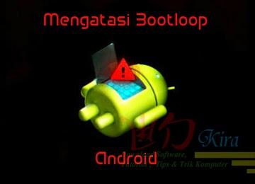 Wd-Kira, Cara Mudah mengatasi Android Boot Loop Terbaru 2014 | Teruji, cara terbaru Flash Android 2014, pengertian boot loop android, penyebab bootloop android, cara praktis mengatasi bootloop