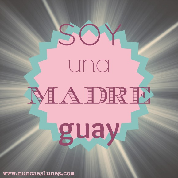 soy-una-madre-guay
