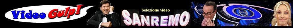 VIDEO CANZONI FESTIVAL SANREMO Tutti i cantanti video YouTube VIDEOGULP !