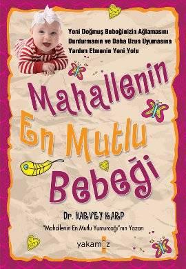 kitap,mahallenin en mutlu bebeği, harvey karp, miniğimleyaşam, minigimleyasam, çekiliş var, kolik, 1 yaş çekilişi, kitap önerisi, günün kitabı,Yakamoz yayıncılık,Özge Meliha Düzgün