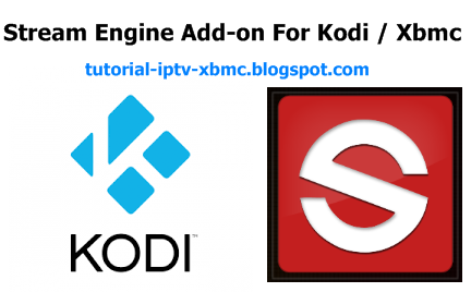 stream engine add on for kodi / xbmc,download and how to