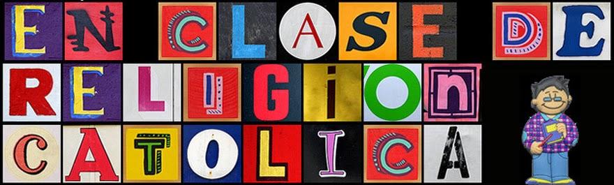 BLOG J.C. EN CLASE DE RELIGIÓN CATÓLICA