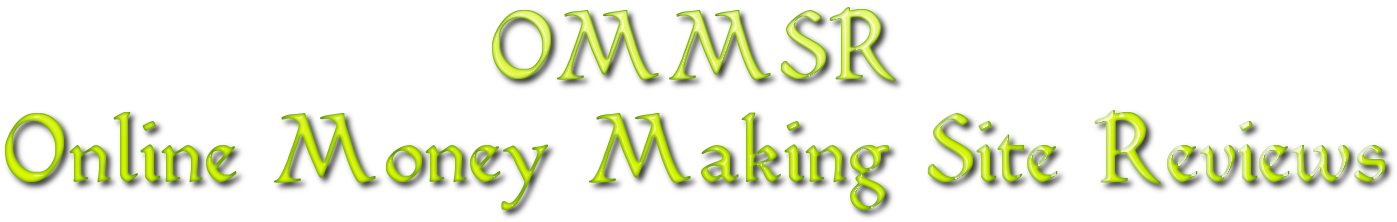 OMMSR - Online Money Making Site Reviews