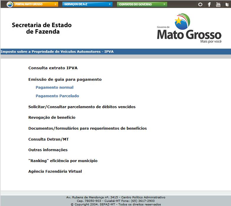 http://www.sefaz.mt.gov.br/portal/Tributario/IPVA/MenuIPVA.php#