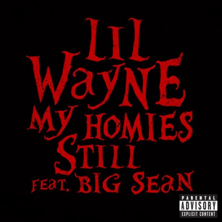 Lil Wayne feat. Big Sean -  My Homies Still lyrics