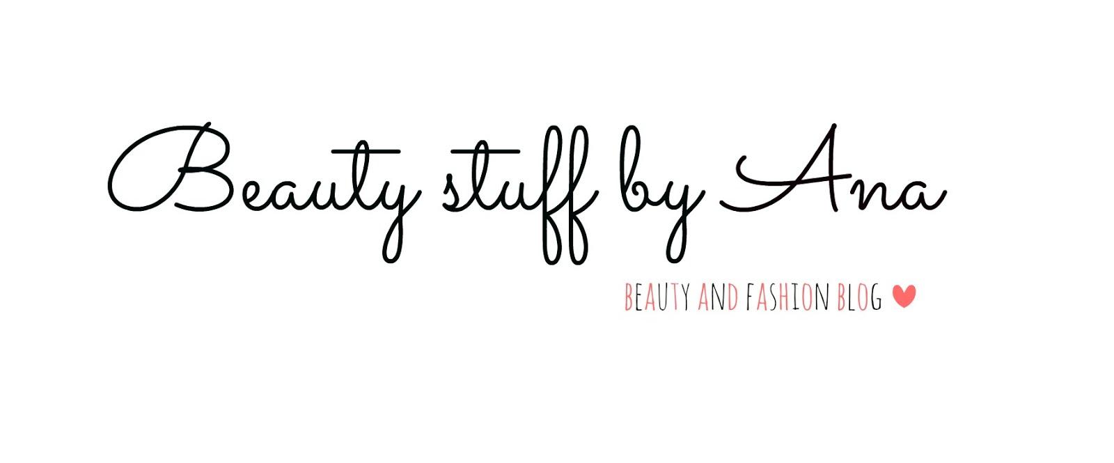 Beauty stuff by Ana