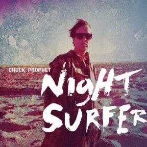 CHUCK PROPHET - Night surfer - LOS MEJORES DISCOS DEL 2014
