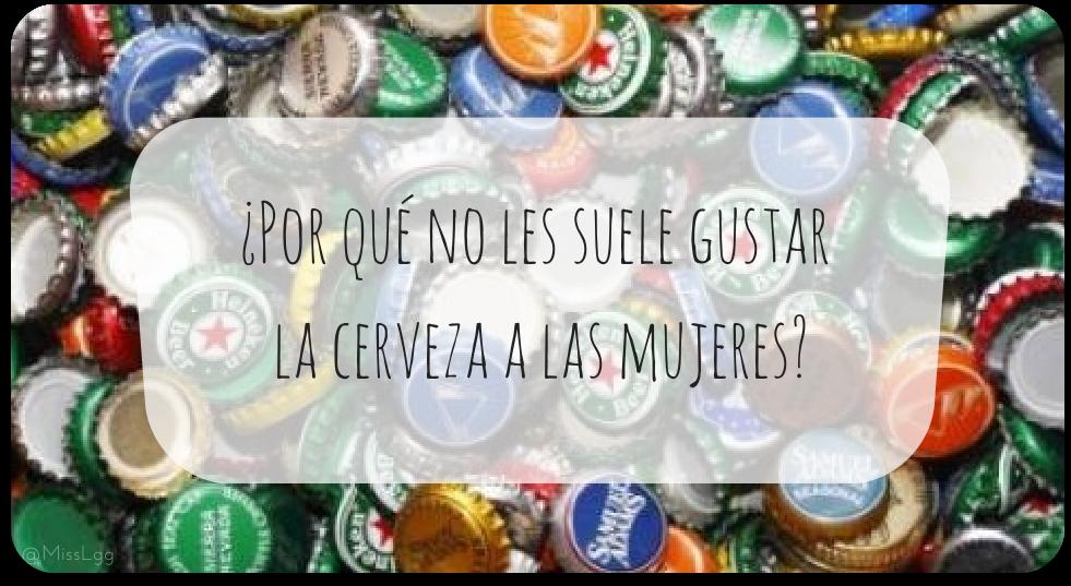 ¿Por qué no beben cerveza las mujeres?