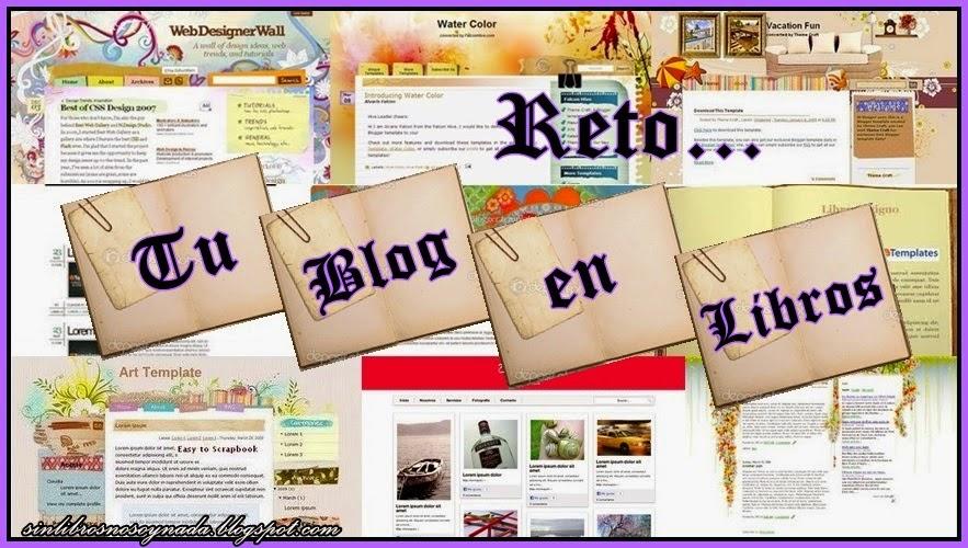 http://sinlibrosnosoynada.blogspot.com.es/2014/12/reto-tu-blog-en-libros.html?showComment=1419106097517#c180720530567682320