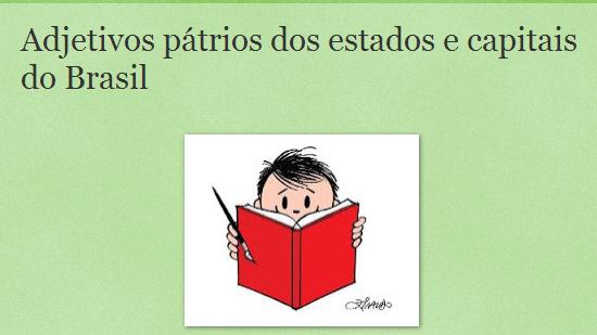 http://promarisa.blogspot.com.br/2011/03/adjetivos-patrios-dos-estados-e.html