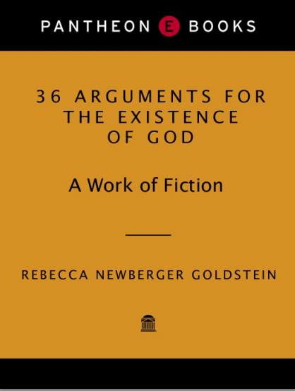 كتاب 36 حجة على وجود الله (بالانجليزي)  36 Arguments for the Existence of God: A Work of Fiction by Rebecca Goldstein