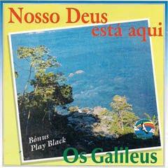 Os Galileus - Nosso Deus Esta Aqui - Voz e Playback