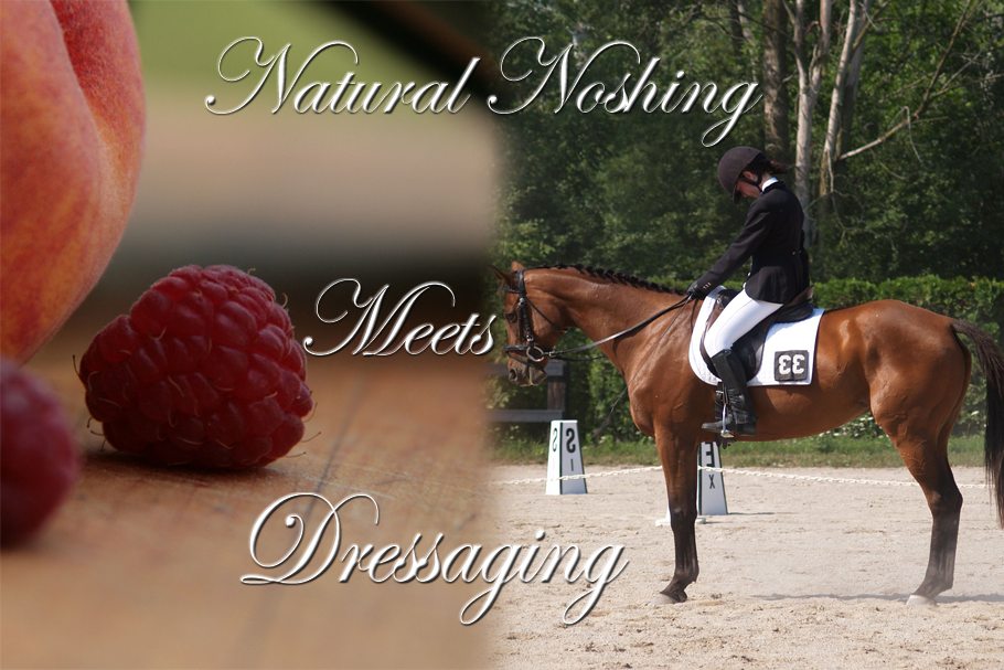 Natural Noshing Meets Dressaging