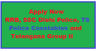 RRB, SSC Delhi Police, TS Police and Group II Recruitment
