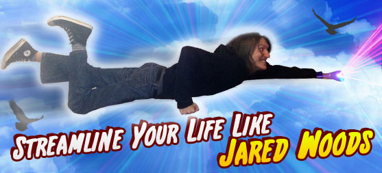 Streamline Your Life Like Jared Woods