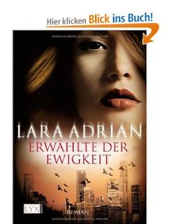 http://www.amazon.de/Erw%C3%A4hlte-Ewigkeit-Lara-Adrian/dp/380258385X/ref=sr_1_7?ie=UTF8&qid=1387656125&sr=8-7&keywords=Lara+Adrian