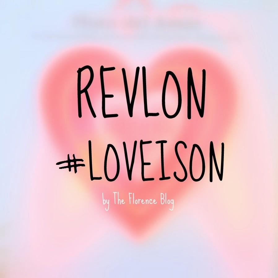 REVLON #LOVEISON   The Florence Blog