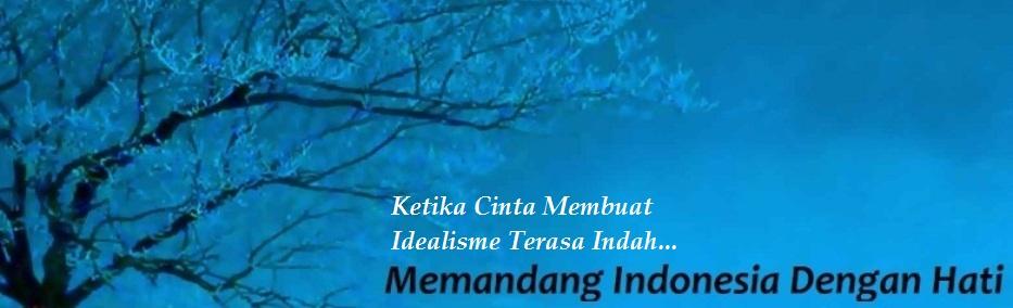Memandang Indonesia Dengan Hati