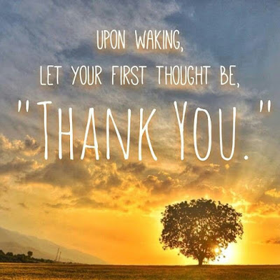 """Upon waking, let you first thought be, 'Thank You.'"" ~ Unknown; Picture of the sun rising behind a tree."
