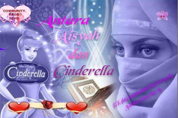 Antara Aisyah dan Cinderella