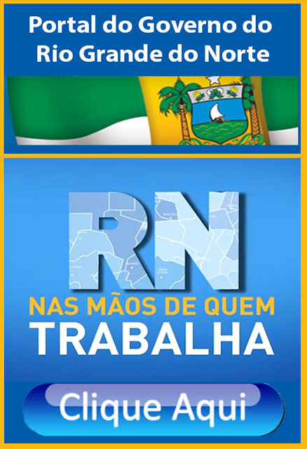 PORTAL DO GOV. RN; CLIQUE AQUI